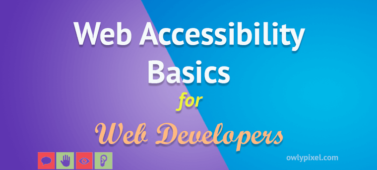 Web Accessibility Basics for Web Developers