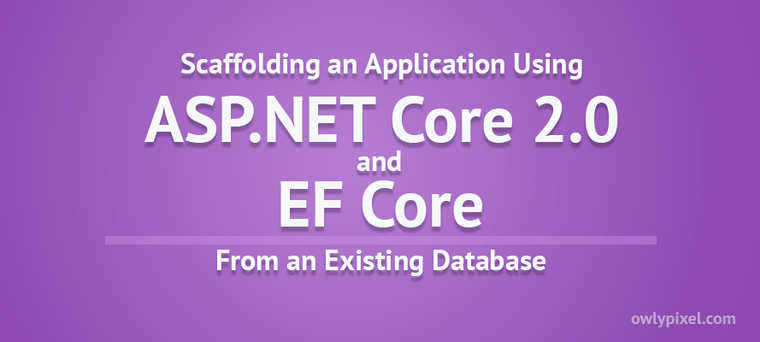 Scaffolding an Application From Existing Database with EF Core on ASP.NET Core