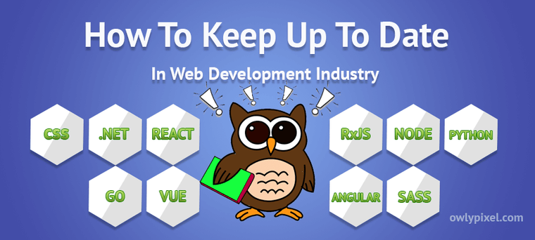 How to Keep Up to Date With Web Development Industry